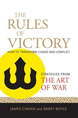 Rules of Victory: How to Transform Chaos and Conflict--Strategies from The Art of War