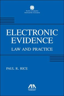 E-Evidence: The Law and Technology of Paperless Proof