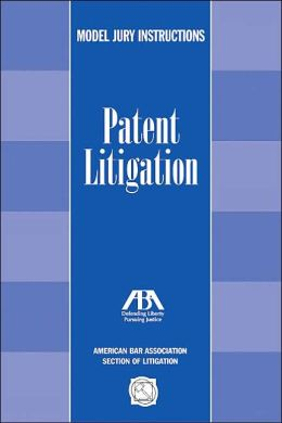 Model Jury Instructions: Patent Litigation