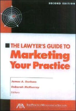 The Lawyer's Guide to Marketing your Practice