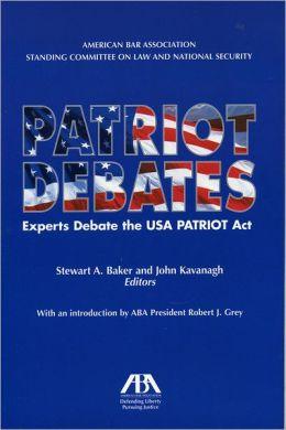 Patriot Debates: Experts Debate the USA PATRIOT Act