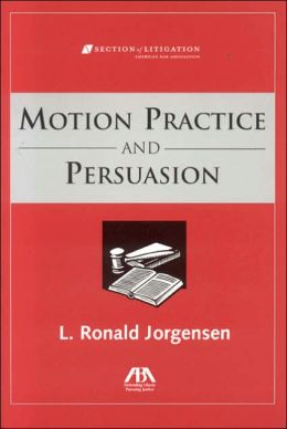 Motions Practice and Persuasion