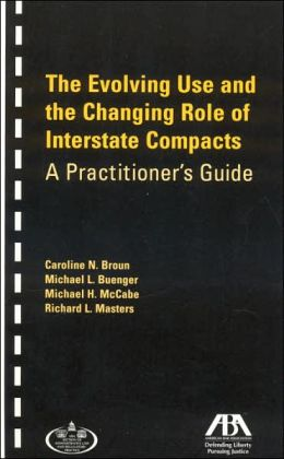 Evolving Use and Changing Role of Interstate Compacts: A Practitioner's Guide