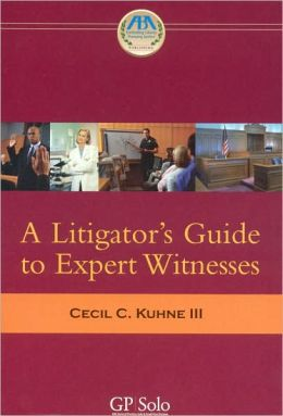 A Litigator's Guide to Expert Witnesses