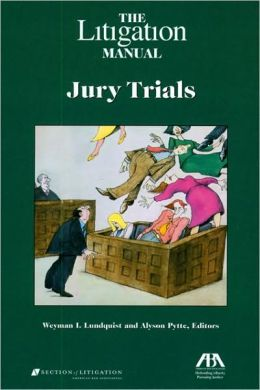 The Litigation Manual: Jury Trials