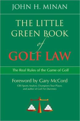 Little Green Book of Golf Law: The Real Rules of the Game of Golf