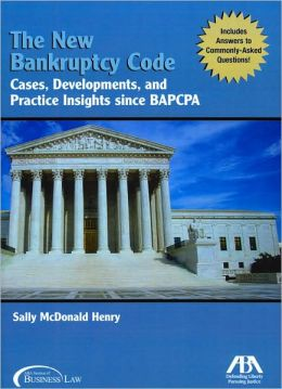 New Bankruptcy Code: Cases, Developments, and Practice Insights since BAPCPA