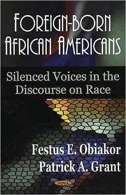 Foreign-Born African Americans : Silenced Voices In the Discourse On Race