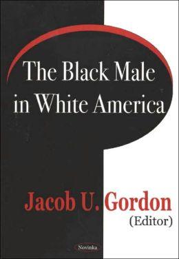 The Black Male in White America