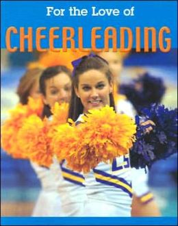 For the Love of Cheerleading