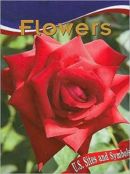 Flowers (U. S. Sites and Symbols Series)