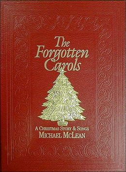 The Forgotten Carols: A Christmas Story and Song