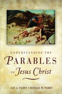 Understanding the Parables of Jesus Christ