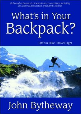 What's in Your Backpack? Life's a Hike, Travel Light