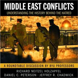 Middle East Conflicts: An LDS Perspective on the History of the Hatred