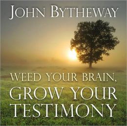 Weed Your Brain, Grow Your Testimony