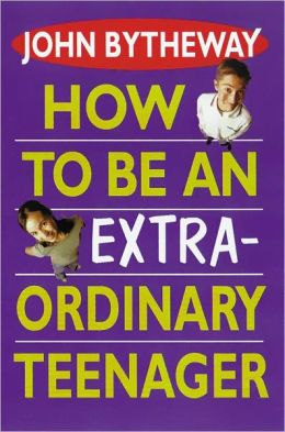 How to Be an Extraordinary Teen