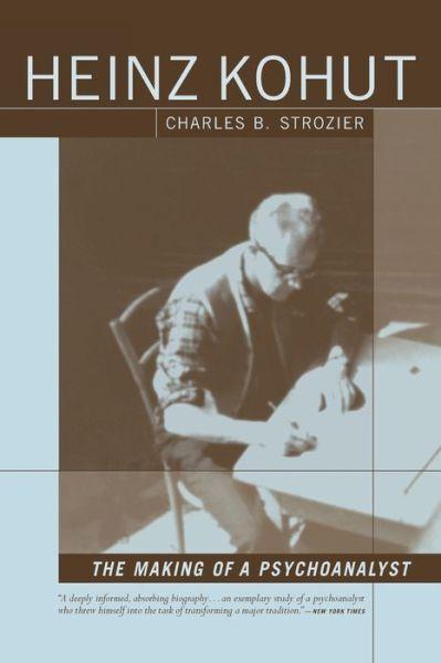 Heinz Kohut: The Making of a Psychoanalyst