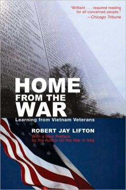 Home from the War: Learning from Vietnam Veterans: With a New Preface by the Author on the War in Iraq