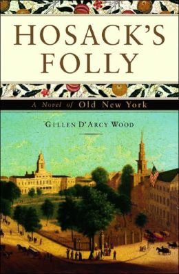 Hosack's Folly: A Novel of Old New York