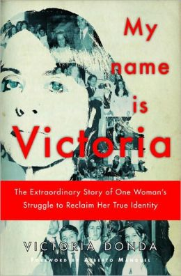 My Name is Victoria: The Extraordinary Story of one Woman's Struggle to Reclaim her True Identity