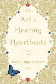 Book Cover Image. Title: The Art of Hearing Heartbeats, Author: Jan-Philipp Sendker