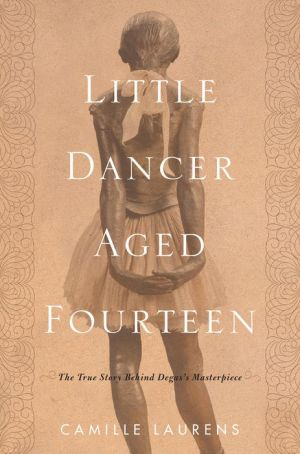 Book Little Dancer Aged Fourteen: The True Story Behind Degas's Masterpiece