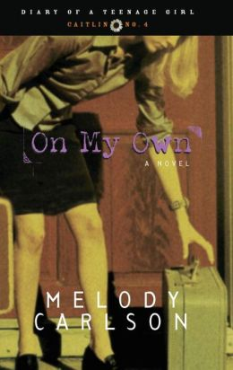 On My Own (Diary of a Teenage Girl Series #4)