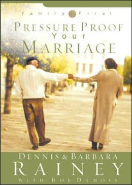 Pressure Proof Your Marriage (Family First Series)
