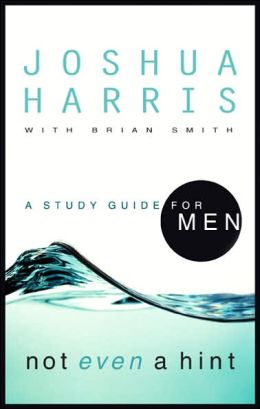 Not Even a Hint: A Study Guide for Men