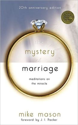 The Mystery of Marriage: Meditations on the Miracle 20th Anniversary Edition