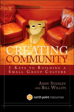 Creating Community: 5 Keys to Building a Small Group Culture