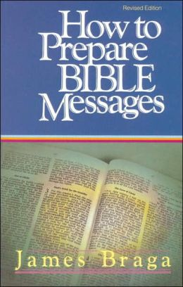 How to Prepare Bible Messages: 35th Anniversary Edition