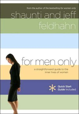 For Men Only: A Straightforward Map to the Inner Lives of Women