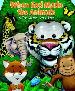 When God Made the Animals: A Fun Googly Eyes Book