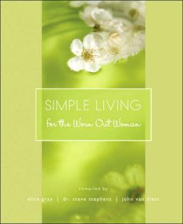 Simple Living for the Worn Out Woman