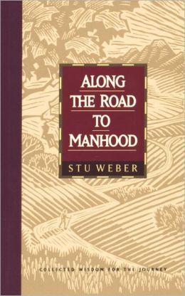 Along The Road To Manhood