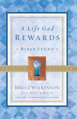 A Life God Rewards Bible Study - Leaders Edition
