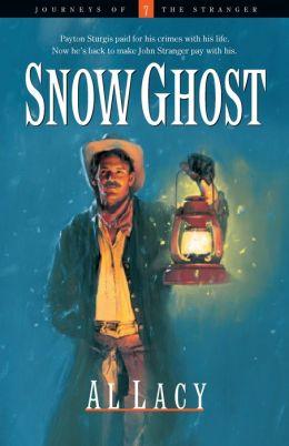 Snow Ghost (Journeys of the Stranger Series #7)