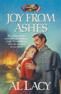 Joy from Ashes: Fredericksburg (Battles of Destiny Series #5)