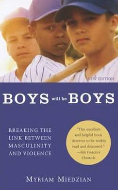 Boys Will Be Boys: Breaking the Link Between Masculinity and Violence