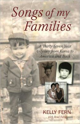 Songs of My Families: A Thirty-Seven-Year Odyssey from Korea to America and Back