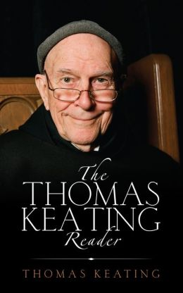 The Thomas Keating Reader: Selected Writings on Centering Prayer from the Contemplative Outreach Newsletter