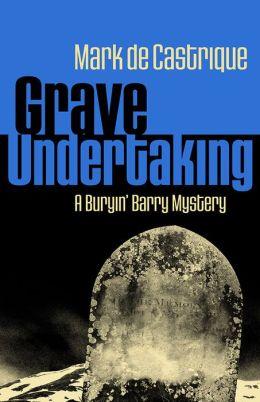 Grave Undertaking (Buryin' Barry Clayton Series #2)