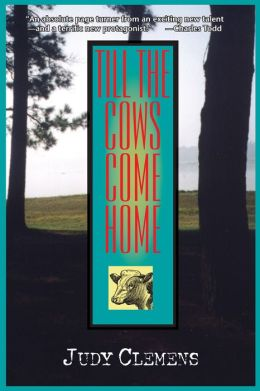 Till the Cows Come Home (Stella Crown Series #1)