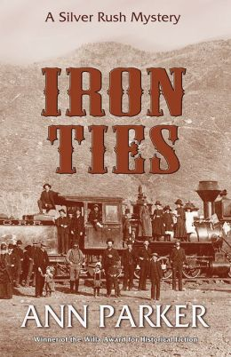 Iron Ties (Silver Rush Mystery Series #1)