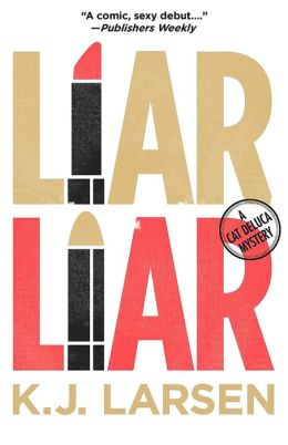 Liar, Liar (Cat DeLuca Series #1)
