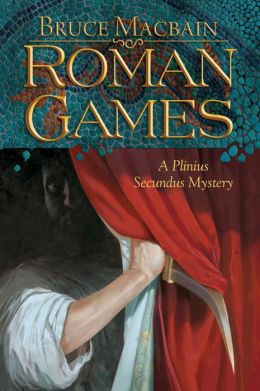 Roman Games (Plinius Secundus Series #1)