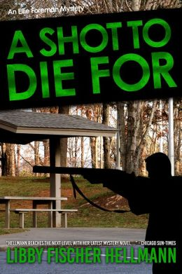 A Shot to Die for: An Ellie Foreman Mystery