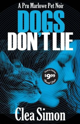 Dogs Don't Lie (Pru Marlowe Pet Noir Series #1)